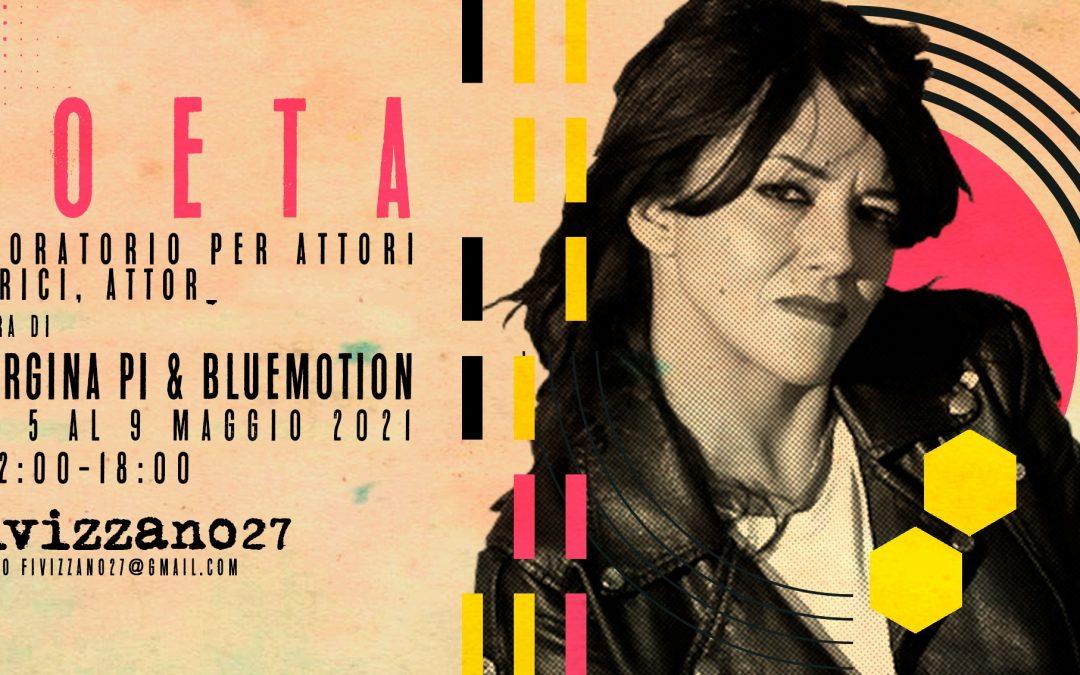 POETA laboratorio a cura di Giorgina Pi & Bluemotion